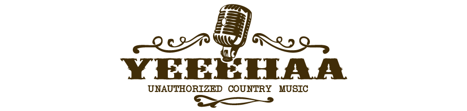 Yeeehaa – Unauthorized Country Music